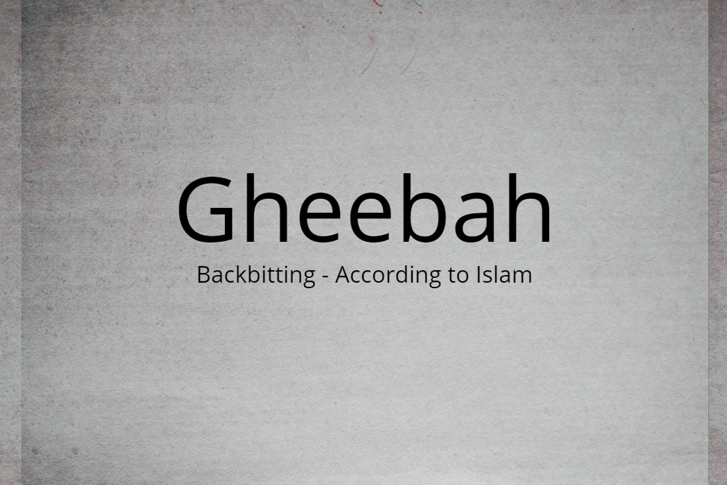 Gheebah (Backbitting)