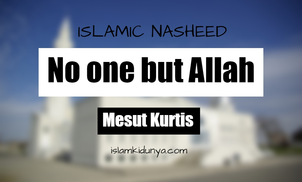 No one but Allah - Mesut Kurtis (Lyrics)