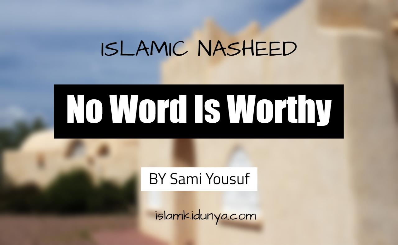 No Word Is Worthy - Sami Yousu