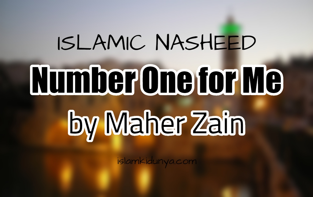 Number One for Me - Maher Zain
