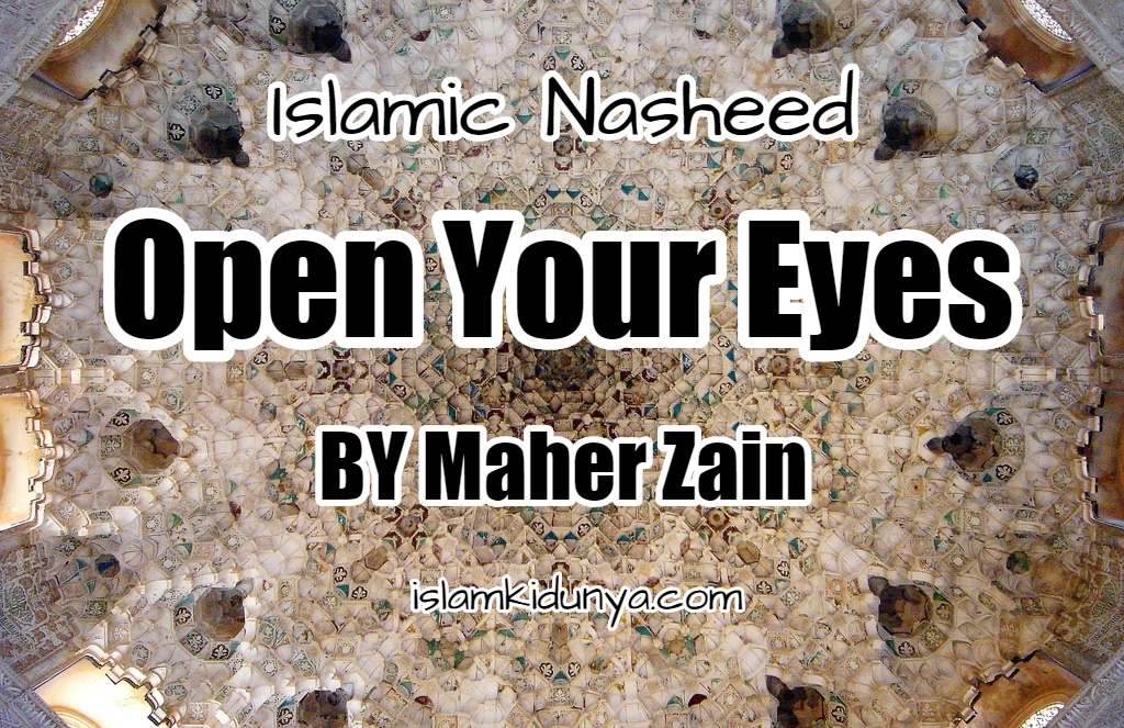 Open Your Eyes – Maher Zain