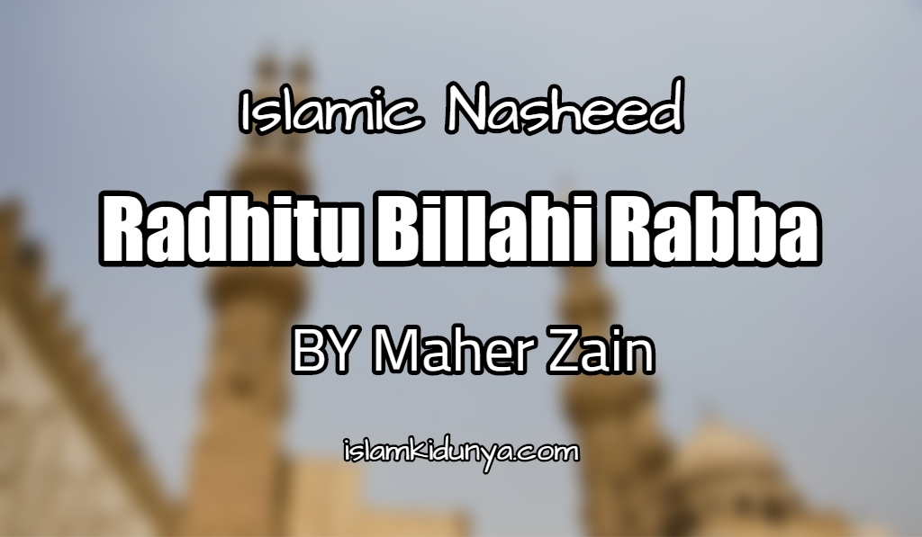 Radhitu Billahi Rabba -Maher Zain