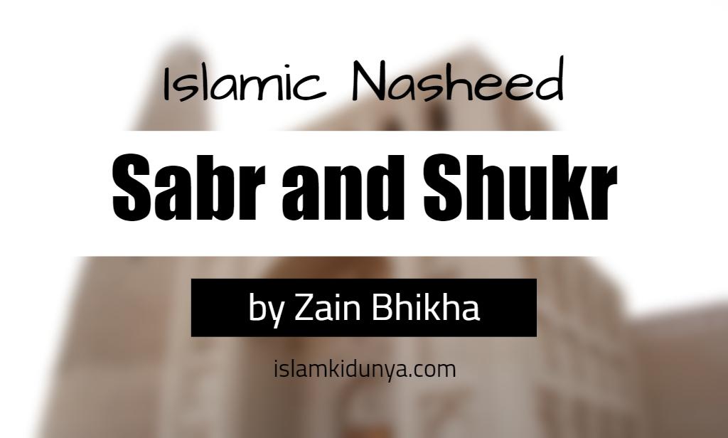 Sabr and Shukr - by Zain Bhikha