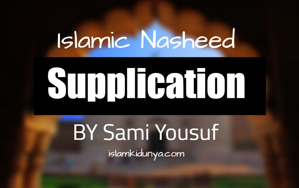 Supplication - Sami Yusuf (Lyrics)