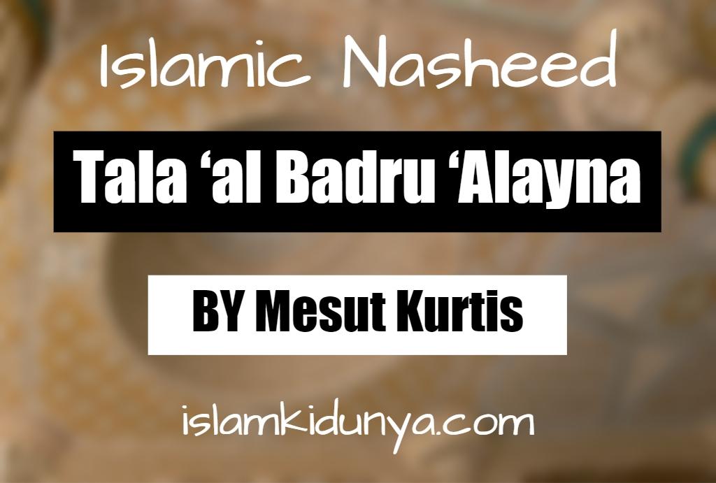 Tala 'al Badru 'Alayna - Mesut Kurtis