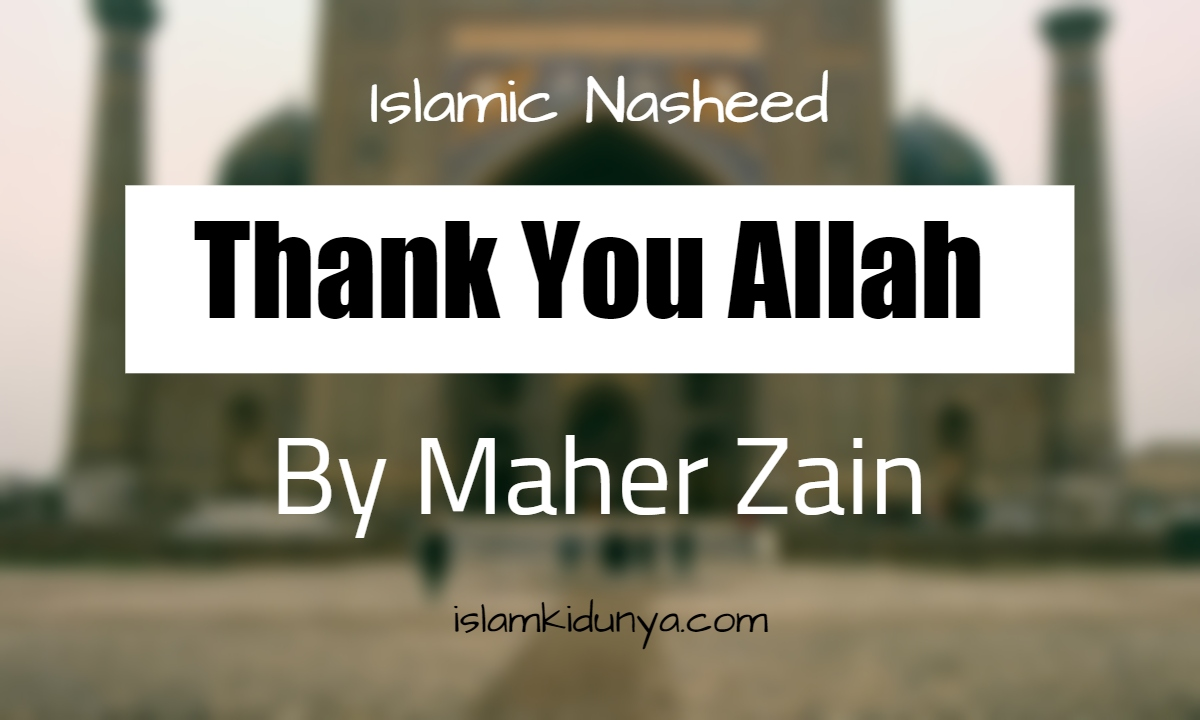 Thank You Allah - By Maher Zian