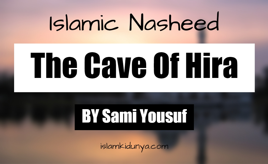 The Cave Of Hira - Sami Yousuf (Lyrics)