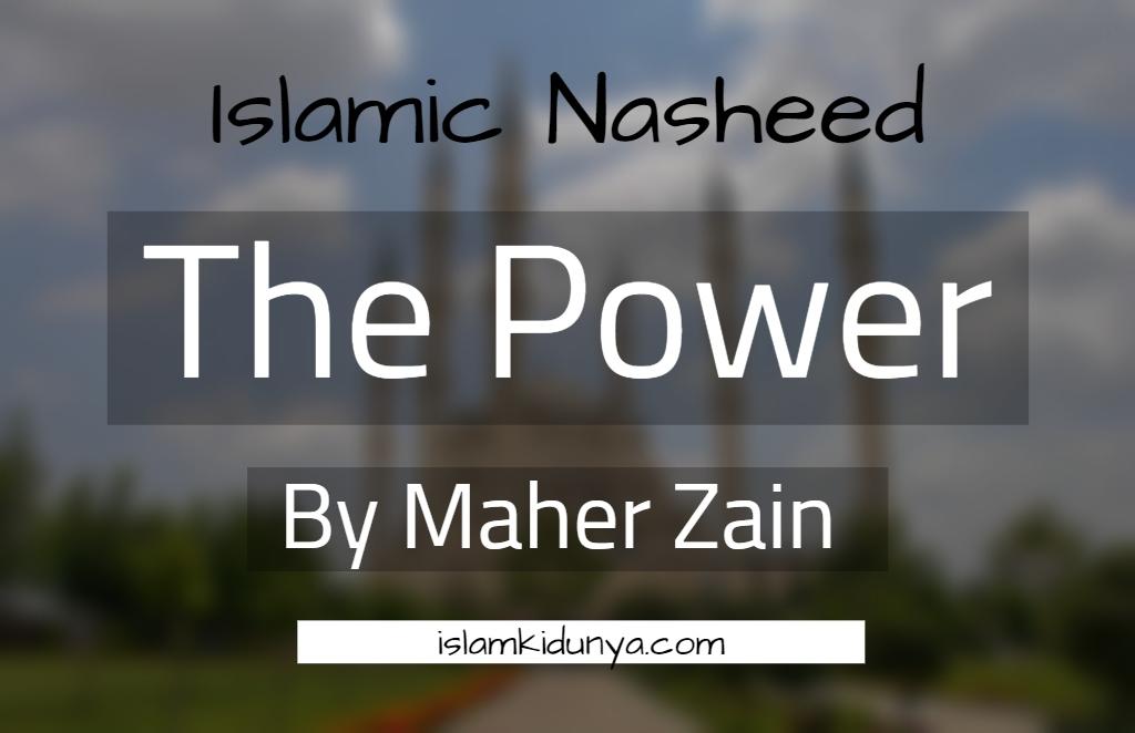 The Power - Maher Zain (Nasheed Lyrics)