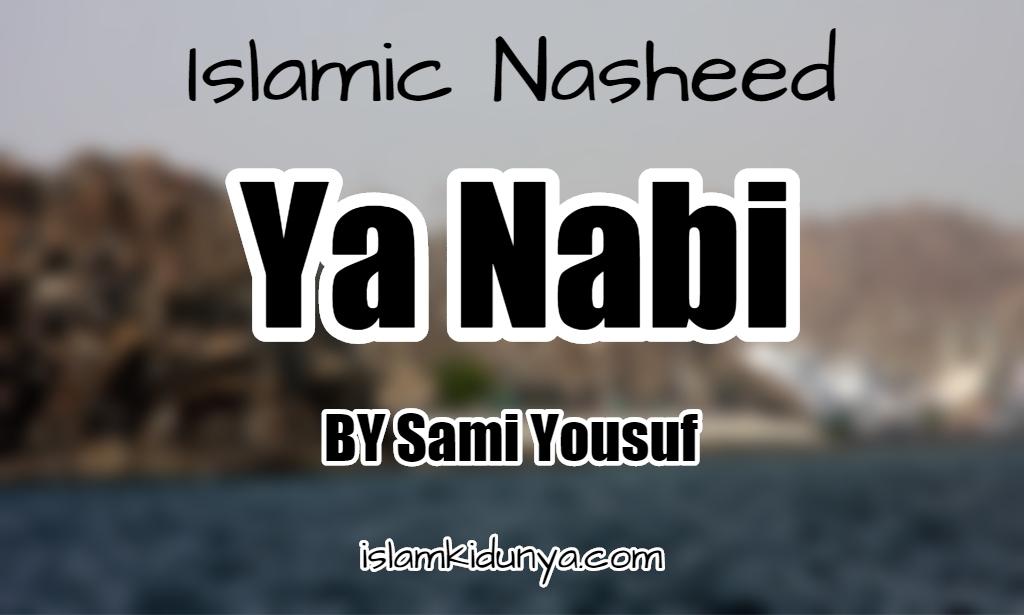 Ya Nabi - Sami Yousuf (Lyrics)