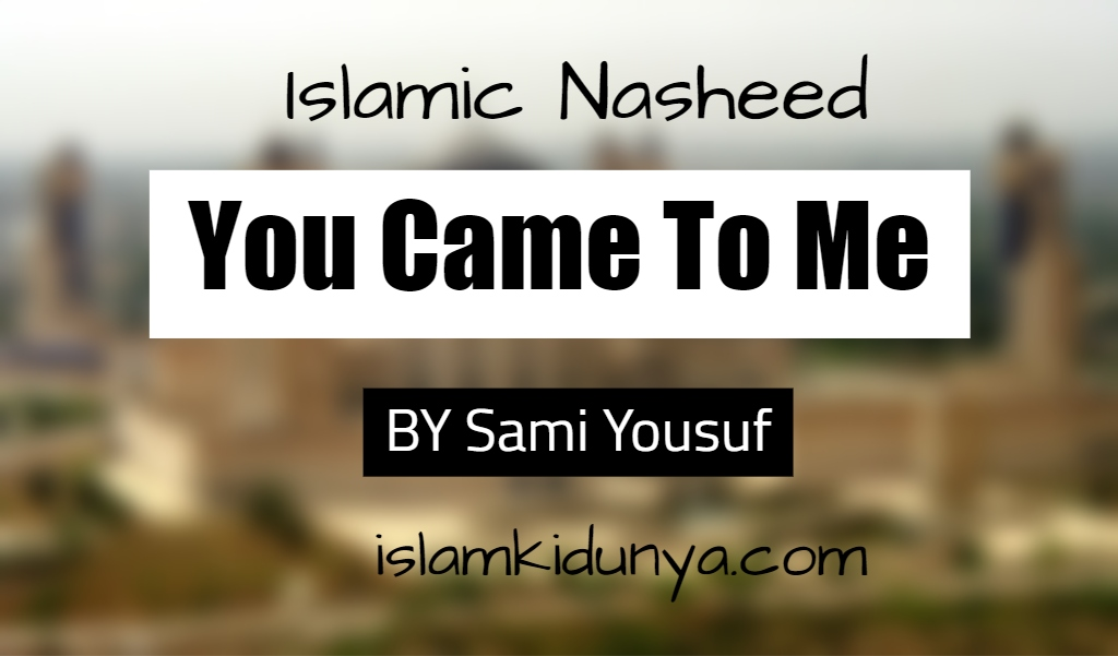 You Came To Me – Sami Yousuf (Lyrics)