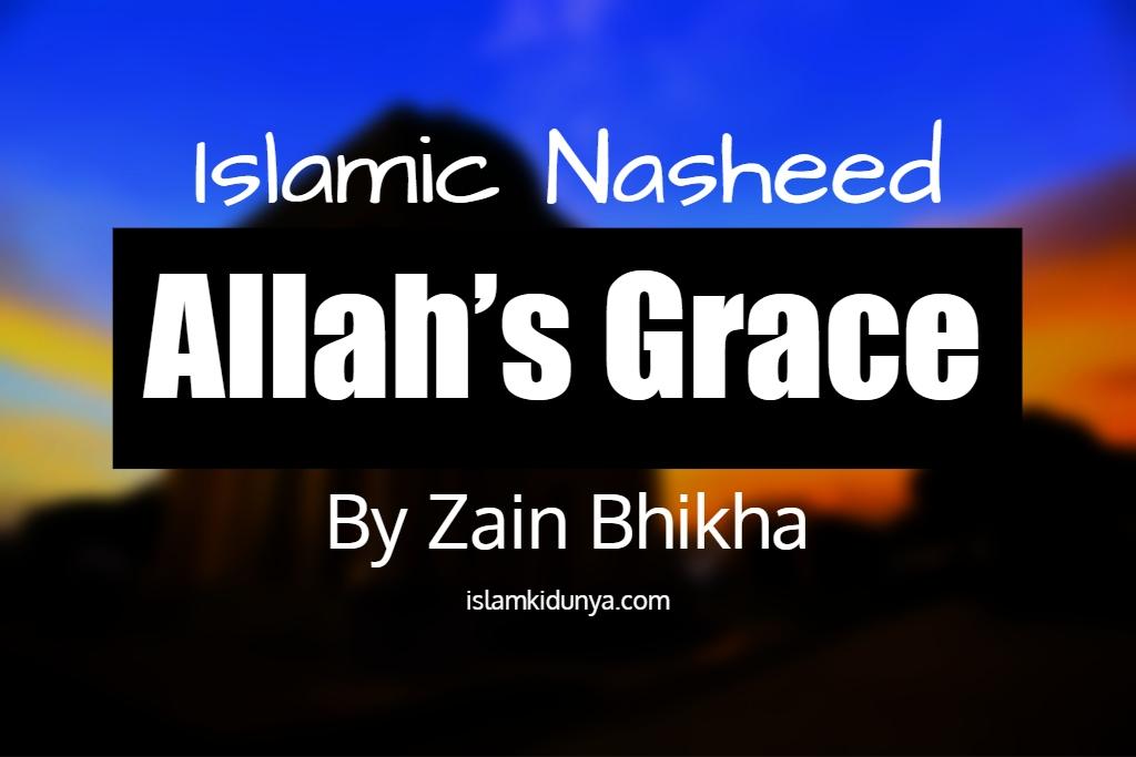 Allah's Grace - By Zain Bhikha (Nasheed Lyrics)