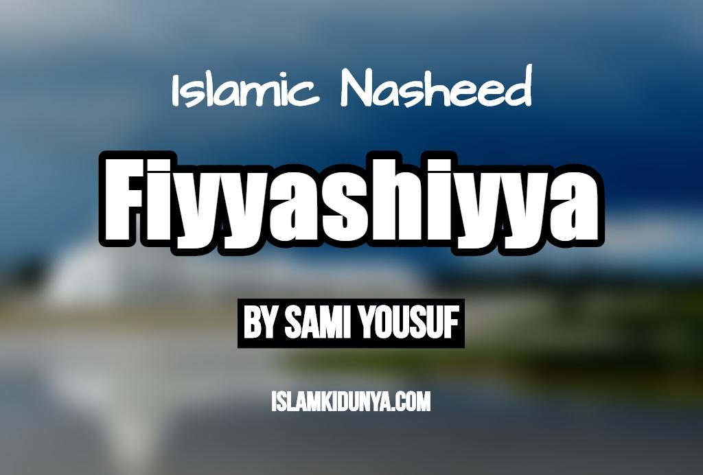 Fiyyashiyya - Sami Yousuf (Nasheed Lyrics)