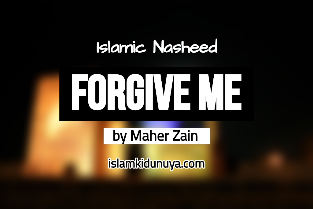 Forgive Me - Maher Zain (Lyrics)