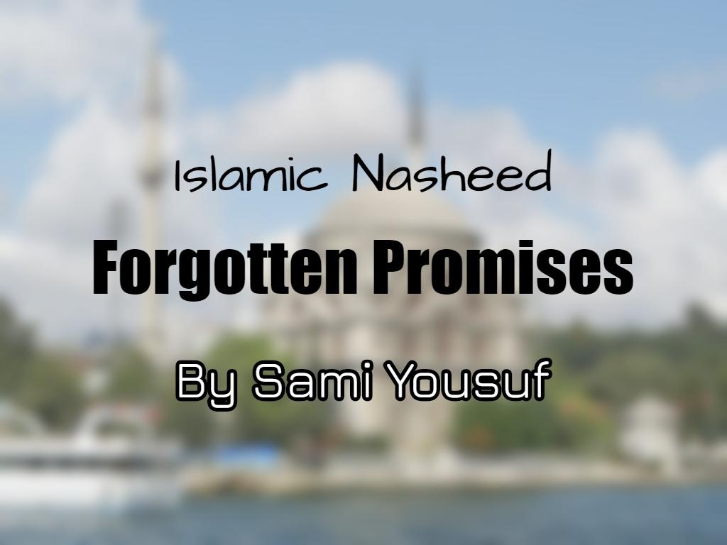 Forgotten Promises - Sami Yousuf (Lyrics)