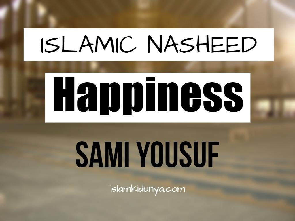 Happiness - Sami Yousuf (Lyrics)