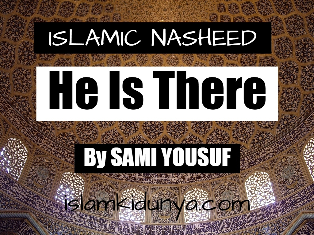 He is there - Sami Yousuf (Lyrics)