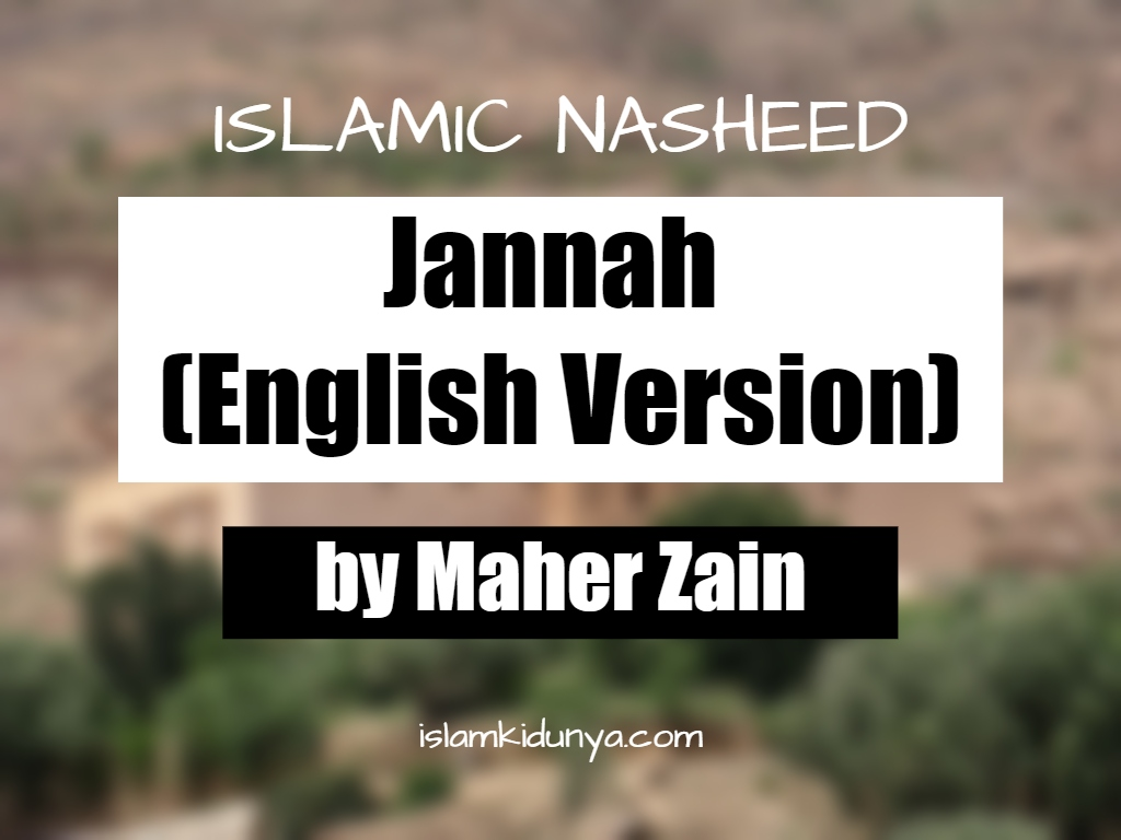 Jannah (English Version) - Maher Zain (Nasheed Lyrics)
