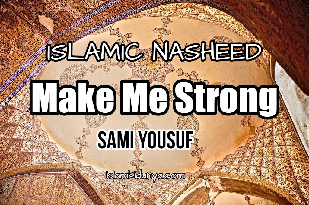 Make Me Strong - Sami Yousuf (Lyrics)