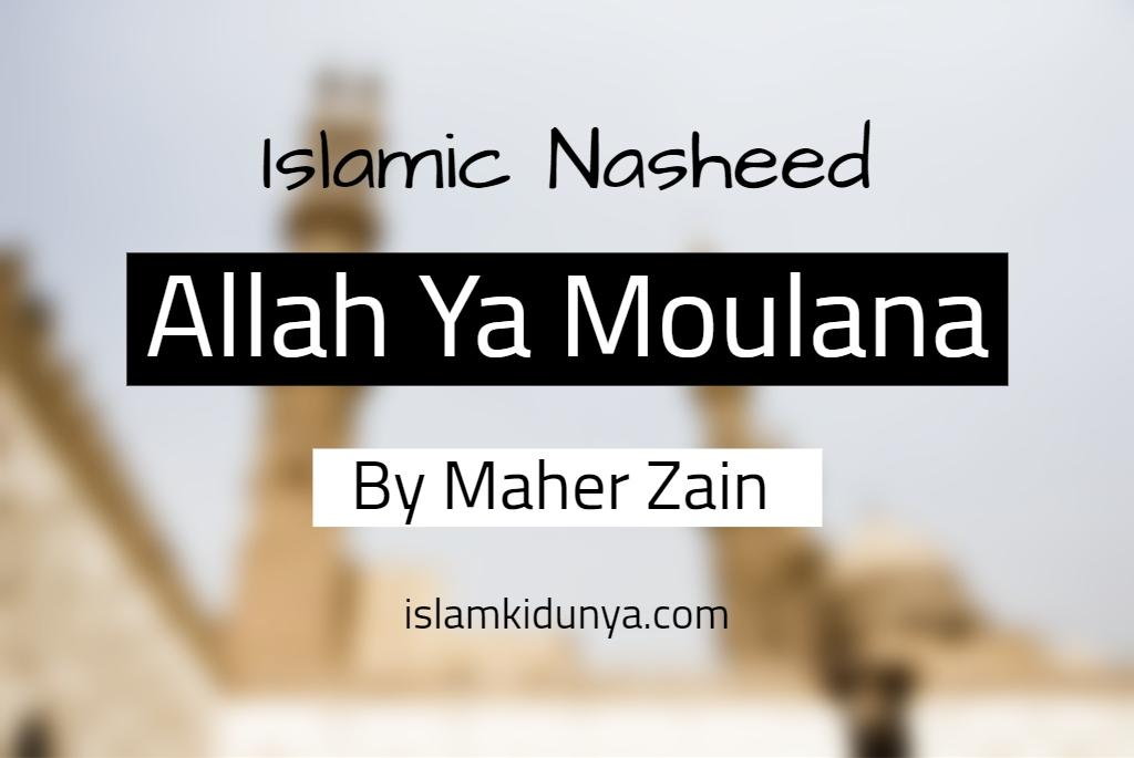 Allah Ya Moulana - Maher Zain (Nasheed Lyrics)