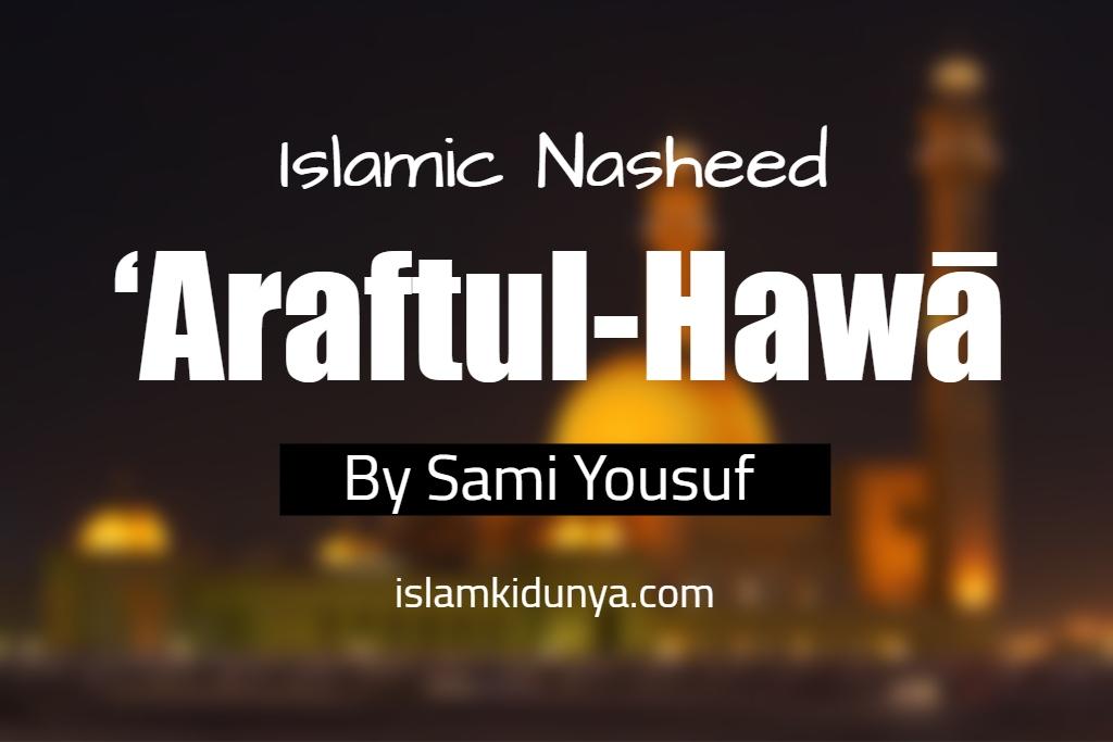 'Araftul-hawā - Sami Yousuf (Lyrics)