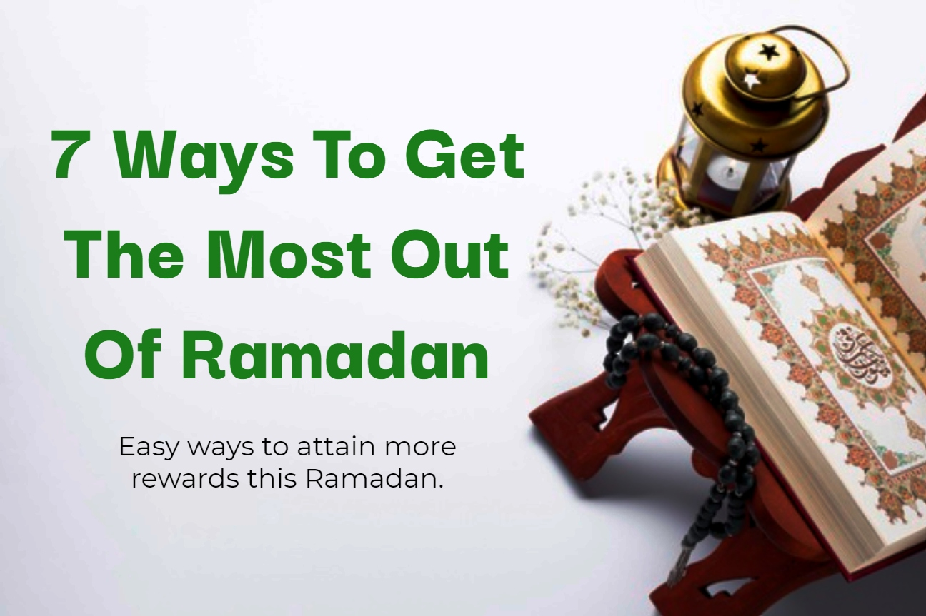 easy ways to attain more rewards this Ramadan.
