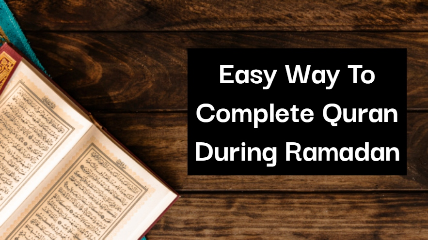 Simplest And Easy Way To Complete Quran During Ramadan