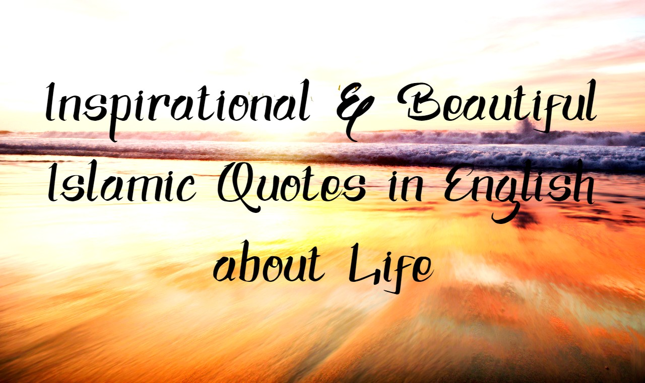 Inspirational Islamic Quotes in English with Beautiful Images