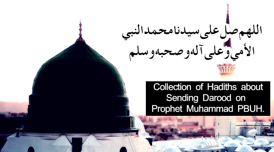 Collection of Hadiths about Sending Darood on Prophet Muhammad PBUH.