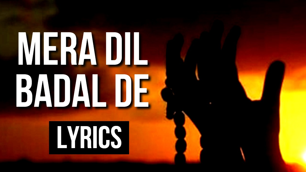 MERA DIL BADAL DE - Lyrics