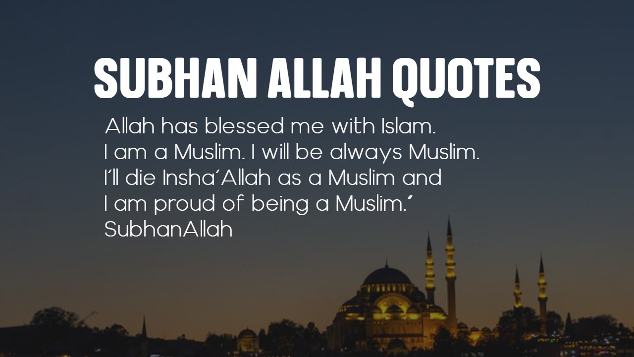 15+ SUBHAN ALLAH Quotes - Islamic Quotes Collection
